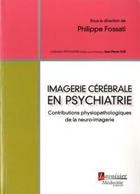 Imagerie cérébrale en psychiatrie - Contributions physiopathologiques de la neuro-imagerie.pdf
