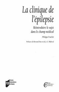 Philippe Fouchet - La clinique de l'épilepsie - Réintroduire le sujet dans le champ médical.