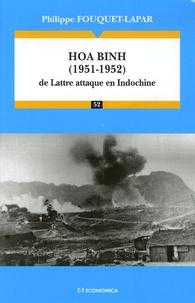 Hoa Binh (1951-1952) - La Lattre attaque en Indochine.pdf