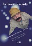 Philippe Fournier et Sébastien Heurtel - La théorie des cordes - Une comédie scientifique, mais trop quand même.