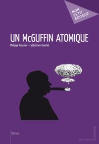 Philippe Fournier et Sébastien Heurtel - Un McGuffin atomique.