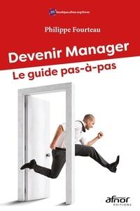 Philippe Fourteau - Devenir Manager - Le guide pas-à-pas.