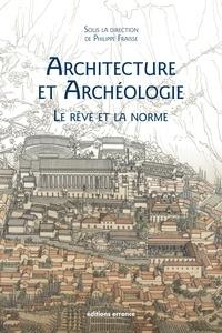 Philippe Fraisse - Archéologie et architecture - Le rêve et la norme.