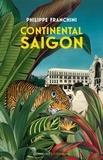 Philippe Franchini - Continental Saigon.