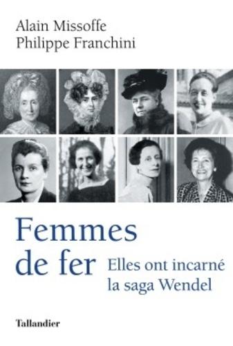 Femmes de fer. Elles ont incarné a saga Wendel