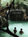Philippe Franchini et Lam-Duc Hien - Le Mékong à hauteur d'hommes.