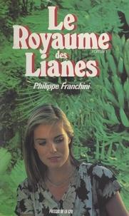 Philippe Franchini - Le royaume des lianes.