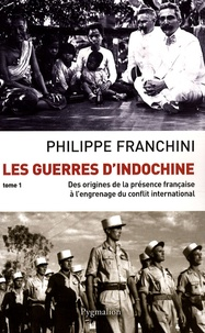 Philippe Franchini - Les Guerres d'Indochine - Tome 1.