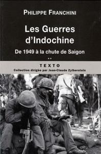 Philippe Franchini - Les guerres d'Indochine - Tome 2, De 1949 à la chute de Saigon.