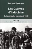Philippe Franchini - Les Guerres d'Indochine - Tome 1 : De la conquête française à 1949.