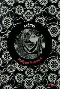 Philippe Franchini - Métis.