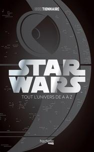 Philippe François et Frédéric Hugot - Star Wars - La galaxie de A à Z.