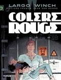 Philippe Francq et Jean Van Hamme - Largo Winch Tome 18 : Colère rouge.