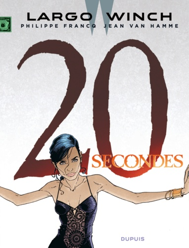 Largo Winch Tome 20 20 secondes
