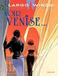 Philippe Francq et Jean Van Hamme - Largo Winch Tome 9 : Voir Venise....
