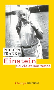 Philippe Frank - Einstein - Sa vie et son temps.