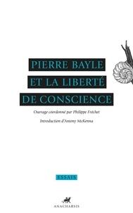 Philippe Fréchet - Pierre Bayle et la liberté de conscience.