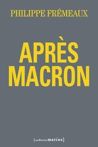 Philippe Frémeaux - Après Macron.