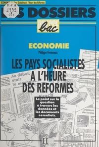 Philippe Frémeaux - Les pays socialistes à l'heure des réformes.