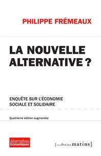 Philippe Frémeaux - Nouvelle alternative ?.