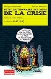 Philippe Frémeaux et Gérard Mathieu - Petit dictionnaire des mots de la crise.