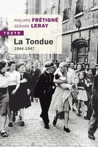 Philippe Frétigné et Gérard Leray - La tondue - 1944-1947.