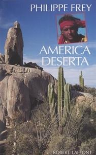 Philippe Frey - America deserta.