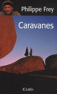 Philippe Frey - Caravanes.