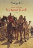 Philippe Frey - Charles de Foucauld. - Le testament de sable.