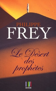 Philippe Frey - Le Désert des prophètes.