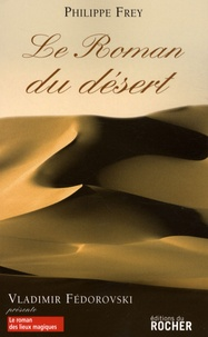 Philippe Frey - Le Roman du désert.