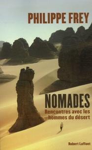 Philippe Frey et Jérôme Michaud-Larivière - Nomades - Rencontres avec les hommes du désert.