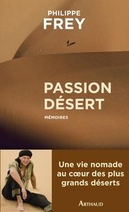 Philippe Frey - Passion désert.