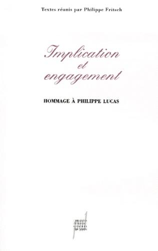 Implication et engagement. Hommage à Philippe Lucas