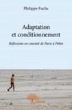 Philippe Fuchs - Adaptation et conditionnement.