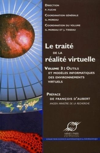 Philippe Fuchs et Bruno Arnaldi - Le traité de la réalité virtuelle - Volume 3, Les outils et les modèles informatiques des environnements virtuels.