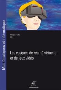 Philippe Fuchs - Les casques de réalité virtuelle et de jeux vidéo.