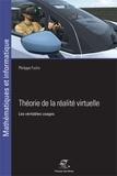 Philippe Fuchs - Théorie de la réalité virtuelle - Les véritables usages.