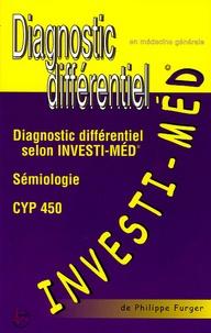Philippe Furger - Investi - Méd - Diagnostic différentiel selon Investi-Méd.