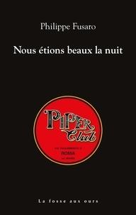 Philippe Fusaro - Nous étions beaux la nuit.