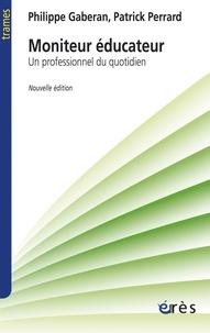 Philippe Gaberan et Patrick Perrard - Moniteur éducateur - Un professionnel du quotidien.