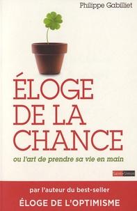 Philippe Gabilliet - Eloge de la chance - Ou l'art de prendre sa vie en main.