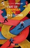 Philippe Gabilliet - L'art de changer de vie en 5 leçons.