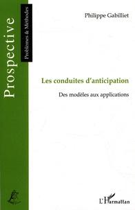 Philippe Gabilliet - Les conduites d'anticipation - Des modèles aux applications.
