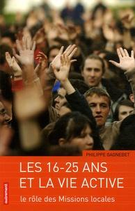 Philippe Gagnebet - Les 16-25 ans et la vie active - Le rôle des missions locales.