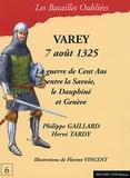Philippe Gaillard et Hervé Tardy - La bataille de Varey - 7 août 1325.