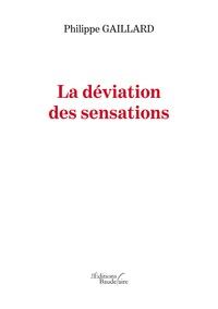 Philippe Gaillard - La déviation des sensations.
