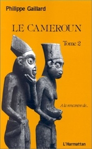 Philippe Gaillard - Le Cameroun tome 2.