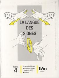 Philippe Galant - La langue des signes - Tome 4, Dictionnaire bilingue français-langue des signes française, Les mots en main.