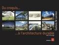 Philippe Gallois et Dominique Lantez - Du croquis à l'architecture durable - SAGL à l'ouvrage.